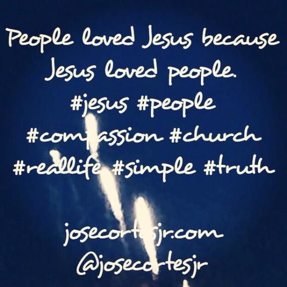 People loved Jesus because...