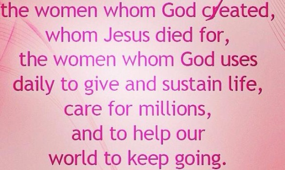 Love, value, and respect the women whom God created...