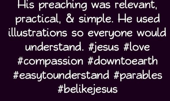 People Loved Jesus Because His Preaching was...