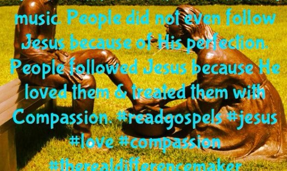 People did not follow Jesus because of His dress, His diet...