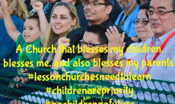 A Church that blesses my children, blesses me...