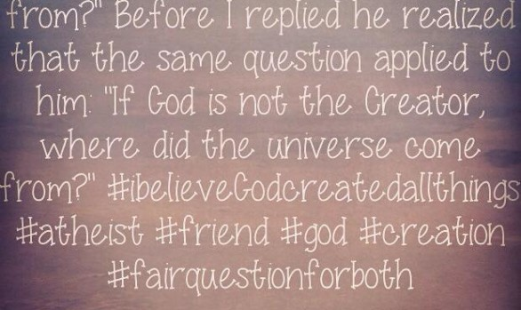 The other day an atheist friend asked me...